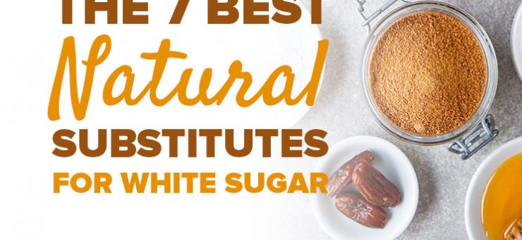 7 Best Natural Substitutes for White Sugar